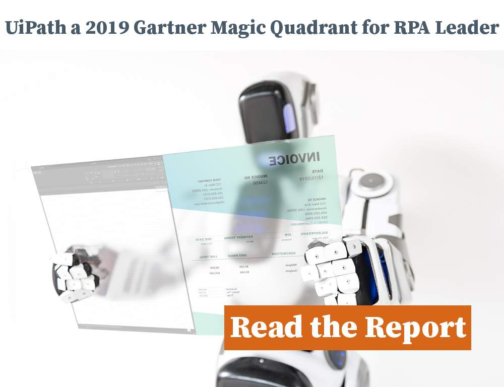UiPath a 2019 Gartner Magic Quadrant for Robotic Process Automation Leader - Read the Report